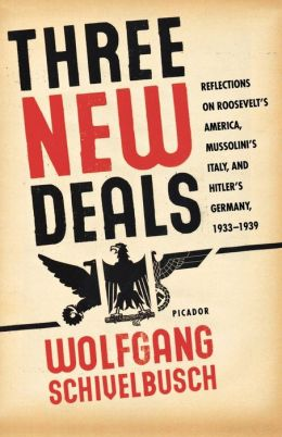 Three New Deals: Reflections on Roosevelt's America, Mussolini's Italy, and Hitler's Germany, 1933--1939