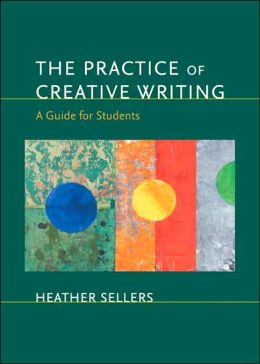 Practice of Creative Writing: A Guide for Students