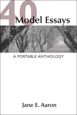 40 Model Essays: A Portable Anthology