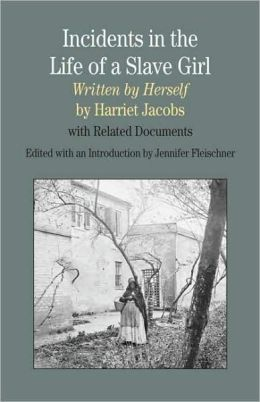 Incidents in the Life of a Slave Girl, Written by Herself - With Related Documents