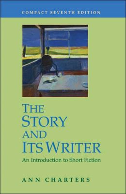 Story and It's Writer Compact: An Introduction to Short Fiction