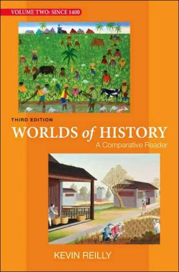 Worlds of History Volume Two: A Comparative Reader: Since 1400