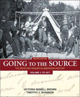 Going to the Source: The Bedford Reader in American History, Volume 1: To 1877