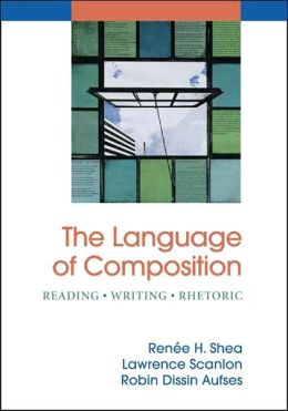 Language of Composition: Reading, Writing, Rhetoric