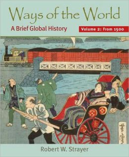 Ways of the World: A Brief Global History - Since 1500