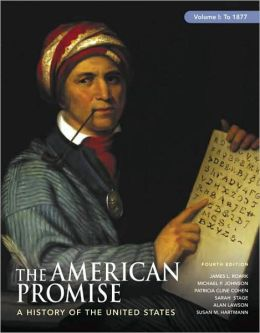 American Promise, Volume I: To 1877: A History of the United States
