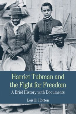 Harriet Tubman and the Fight for Freedom: A Brief History with ...