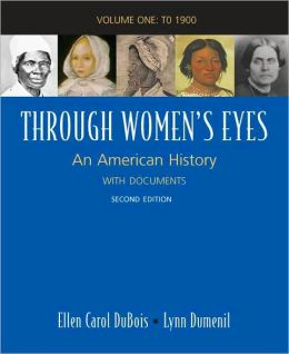 Through Women's Eyes - To 1900: An American History with Documents
