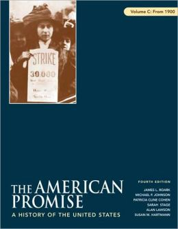 American Promise: A History of the United States: Volume C: From 1900