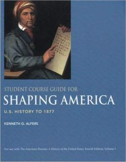 Telecourse Guide for Shaping America: U.S History to 1877