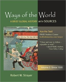 Ways of the World: A Global History with Sources, Volume 2: Since 1500