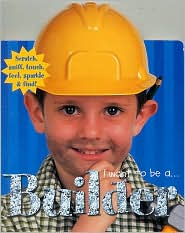 I Want to Be a ... Builder