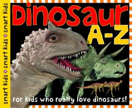 Dinosaur A to Z (Smart Kids Series)