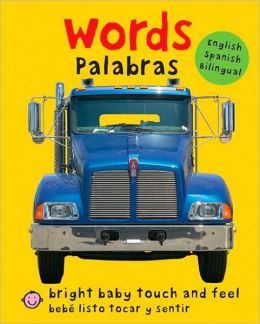 Words/Palabras (Bright Baby Touch and Feel Series)