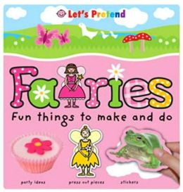 Fun Things To Make and Do Fairies