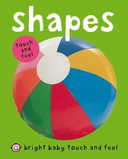 Shapes (Bright Baby Touch and Feel Series)