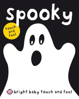 Spooky (Bright Baby Touch and Feel Series)