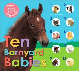 Ten Barnyard Babies: Count from 1 to 10 with Noises