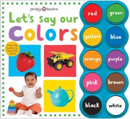 Let's Say Our Colors (Simple First Words Series)