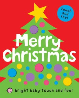 Merry Christmas (Bright Baby Touch and Feel Series)