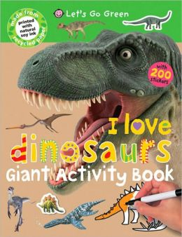 I Love Dinosaurs (Giant Activity Books)