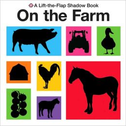 On the Farm (Lift-the-Flap Shadow Book Series)