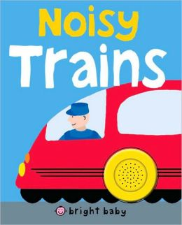 Bright Baby Noisy Trains