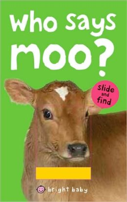 Bright Baby Slide and Find Who Says Moo?