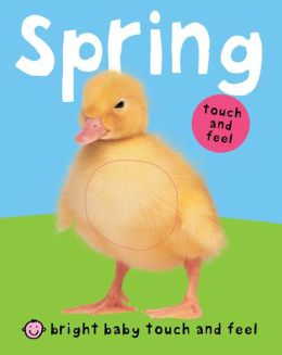 Spring: Bright Baby Touch and Feel