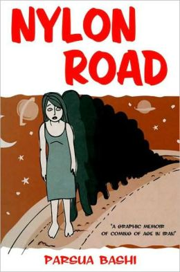 Nylon Road: A Graphic Memoir of Coming of Age in Iran