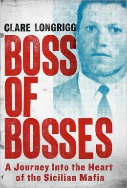 Boss of Bosses: A Journey into the Heart of the Sicilian Mafia