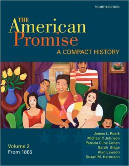 The American Promise, Volume II: From 1865: A Compact History