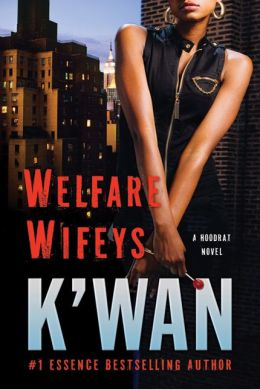 Welfare Wifeys (Hood Rat Series)