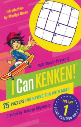 Will Shortz Presents I Can Kenken!, Volume 1: 75 Puzzles for Having Fun with Math
