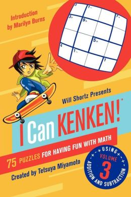 Will Shortz Presents I Can Kenken!: 75 Puzzles for Having Fun with Math