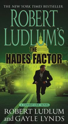 Robert Ludlum's The Hades Factor: A Covert-One Novel Gayle Lynds