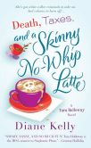 Death, Taxes, and a Skinny No-Whip Latte (Tara Holloway Series #2)