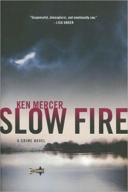 Slow Fire (Will Magowan Series #1)