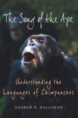 The Song of the Ape: Understanding the Languages of Chimpanzees