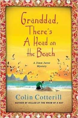 Grandad, There's a Head on the Beach (Jimm Juree Series #2)