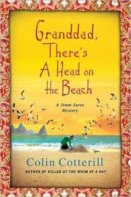 Grandad, There's a Head on the Beach (Jimm Juree Series #2)