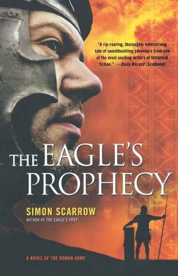 The Eagle's Prophecy: A Novel of the Roman Army