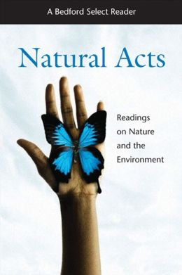 Natural Acts: Readings on Nature and the Environment
