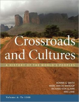 Crossroads and Cultures, Volume A: To 1300: A History of the World's Peoples