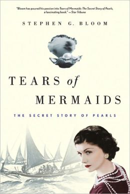 Tears of Mermaids: The Secret Story of Pearls
