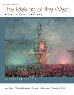 The Making of the West, Volume C: Since 1750: Peoples and Cultures