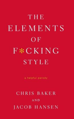 The Elements of F*cking Style: A Helpful Parody