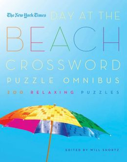 The New York Times Day at the Beach Crossword Puzzle Omnibus: 200 Relaxing Puzzles