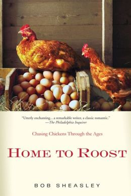 Home to Roost: Chasing Chickens Through the Ages