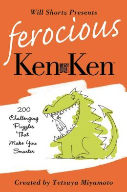 Will Shortz Presents Ferocious KenKen: 200 Challenging Logic Puzzles That Make You Smarter